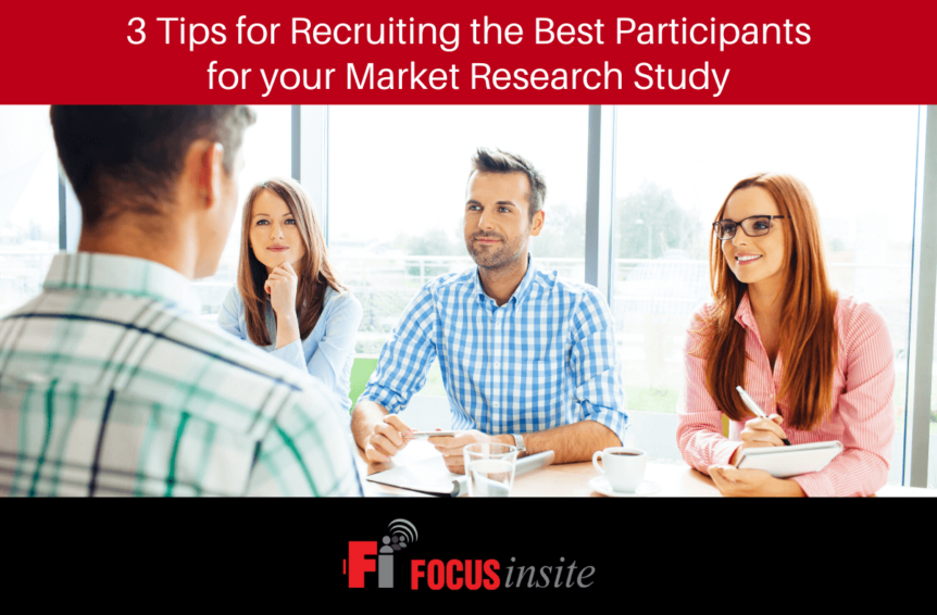 3 Tips for Recruiting the Best Participants for your Market Research Study