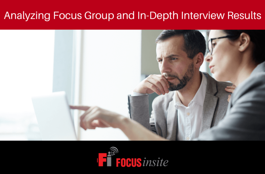 Analyzing Focus Group and In-Depth Interview Results