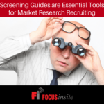 Screening Guides are Essential Tools for Market Research Recruiting